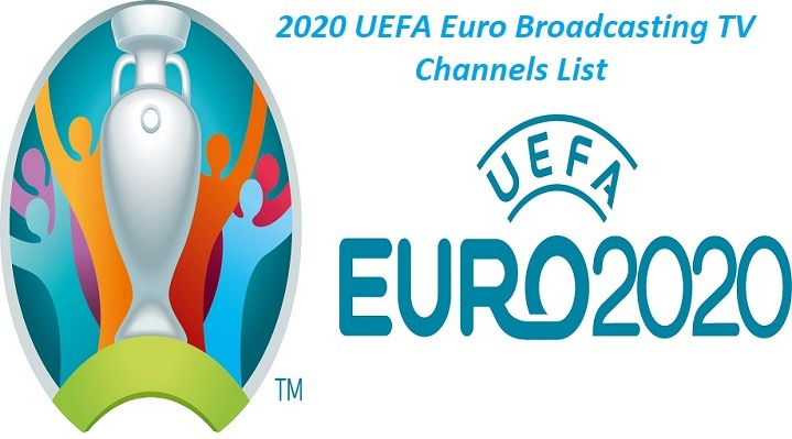 2020 UEFA Euro Broadcasting TV Channel List Sportsnile