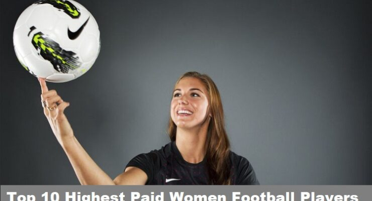 Top 10 Highest Paid Women Football Players SportsNile