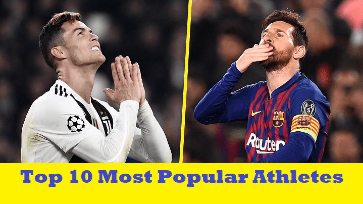 Top 10 Most Popular Athletes in the World 2019