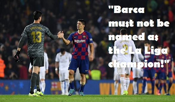 Barca must not be named as the La Liga champion!
