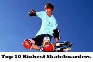 Top 10 Richest Skateboarders